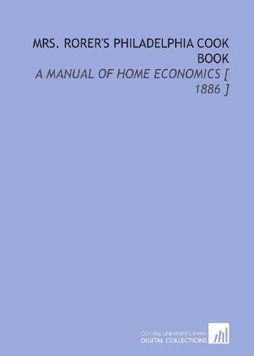 9781112345449: Mrs. Rorer's Philadelphia Cook Book: A Manual of Home Economics [ 1886 ]