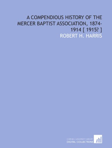 9781112346231: A compendious history of the Mercer Baptist Association, 1874-1914 [ 1915? ]