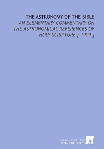 The Astronomy of the Bible: An Elementary: E. Walter (Edward