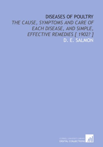 9781112360626: Diseases of poultry: the cause, symptoms and care of each disease, and simple, effective remedies [ 1902? ]