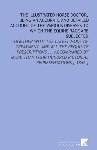 The Illustrated Horse Doctor, Being an Accurate: Edward Mayhew