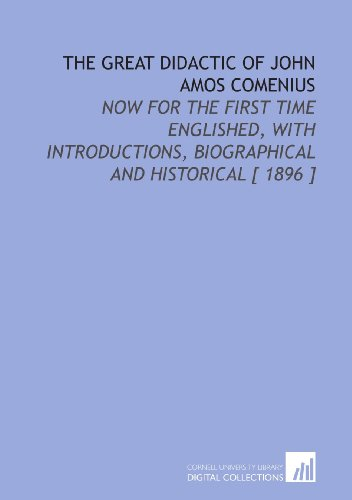 9781112373176: The Great Didactic of John Amos Comenius: Now for the First Time Englished, With Introductions, Biographical and Historical [ 1896 ]