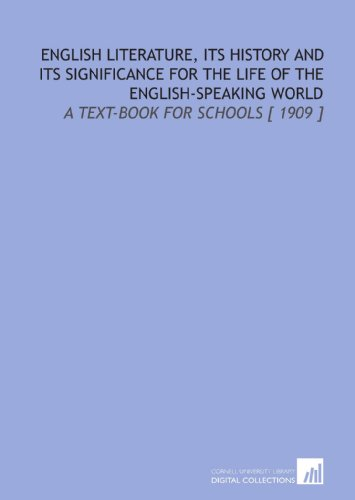 9781112381850: English Literature, Its History and Its Significance for the Life of the English-Speaking World: A Text-Book for Schools [ 1909 ]