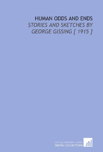 9781112385292: Human Odds and Ends: Stories and Sketches by George Gissing [ 1915 ]