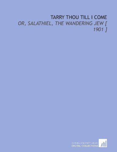 9781112386329: Tarry Thou Till I Come: Or, Salathiel, the Wandering Jew [ 1901 ]