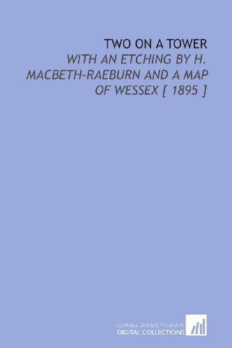 9781112387234: Two on a Tower: With an Etching by H. Macbeth-Raeburn and a Map of Wessex [ 1895 ]