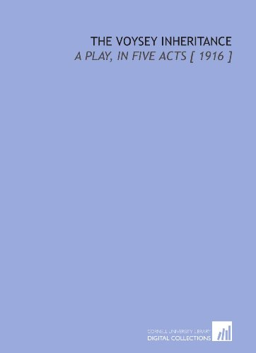 9781112396076: The Voysey Inheritance: A Play, in Five Acts [ 1916 ]
