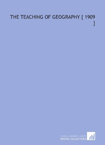 9781112403781: The Teaching of Geography [ 1909 ]