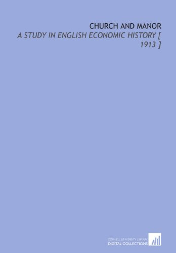 9781112404238: Church and Manor: A Study in English Economic History [ 1913 ]