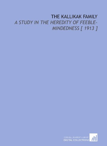 9781112404313: The Kallikak Family: A Study in the Heredity of Feeble-Mindedness [ 1913 ]