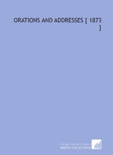 Orations and Addresses [ 1873 ] (9781112406096) by William Cullen Bryant
