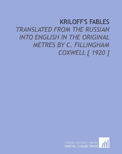 Kriloff's Fables: Translated From the Russian Into: Ivan Andreevich Krylov