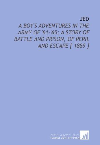 Jed: A Boy's Adventures in the Army: Warren Lee Goss