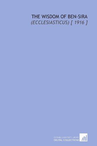 9781112413216: The Wisdom of Ben-Sira: (Ecclesiasticus) [ 1916 ]