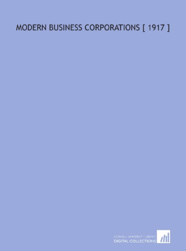 9781112415821: Modern Business Corporations [ 1917 ]
