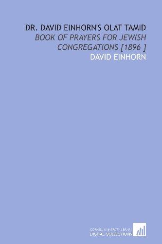 9781112420924: Dr. David Einhorn's Olat Tamid: Book of Prayers for Jewish Congregations [1896 ]
