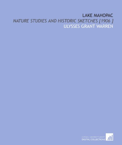 Lake Mahopac: Nature Studies and Historic Sketches: Ulysses Grant Warren