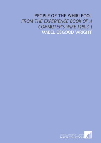 9781112426483: People of the Whirlpool: From the Experience Book of a Commuter's Wife [1903 ]