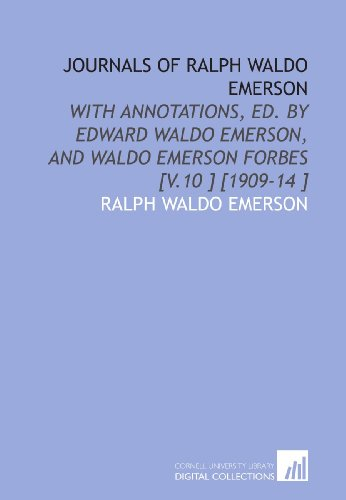 9781112430442: Journals of Ralph Waldo Emerson: With Annotations, Ed. By Edward Waldo Emerson, and Waldo Emerson Forbes [V.10 ] [1909-14 ]