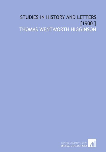Studies in History and Letters [1900 ] (9781112431227) by Thomas Wentworth Higginson