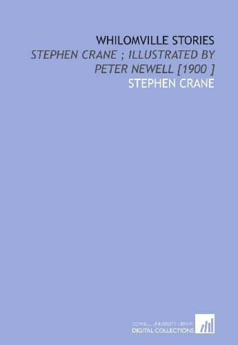 Whilomville Stories: Stephen Crane ; Illustrated by Peter Newell [1900 ] (9781112432026) by Stephen Crane