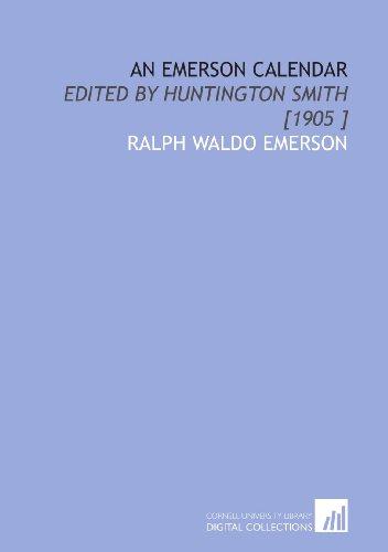 9781112433825: An Emerson Calendar: Edited by Huntington Smith [1905 ]