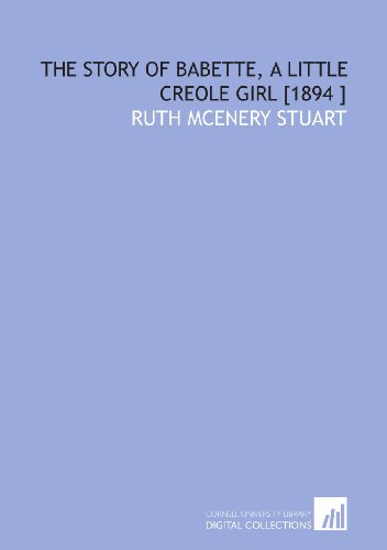 9781112435973: The Story of Babette, a Little Creole Girl [1894 ]