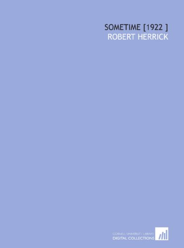 Sometime [1922 ] (1112438564) by Herrick, Robert