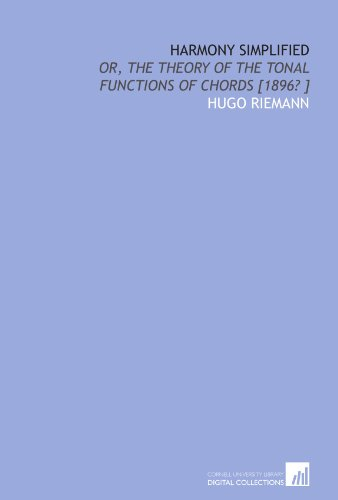 9781112439490: Harmony simplified: or, The theory of the tonal functions of chords [1896? ]