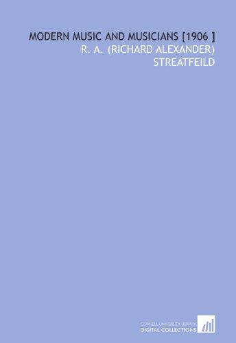 9781112439773: Modern Music and Musicians [1906 ]
