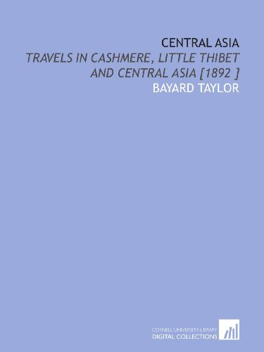 9781112447013: Central Asia: Travels in Cashmere, Little Thibet and Central Asia [1892 ]