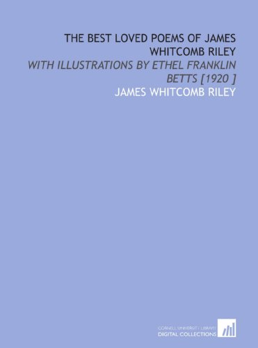 9781112453823: The Best Loved Poems of James Whitcomb Riley: With Illustrations by Ethel Franklin Betts [1920 ]