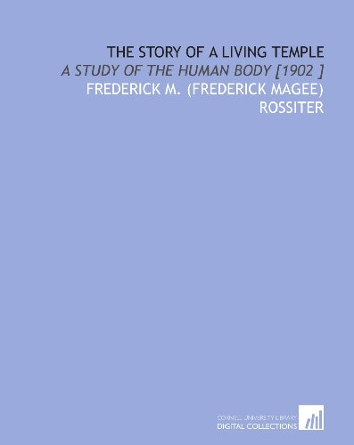9781112456220: The Story of a Living Temple: A Study of the Human Body [1902 ]