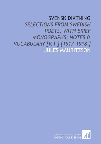 9781112461965: Svensk Diktning: Selections From Swedish Poets, With Brief Monographs; Notes & Vocabulary [V.1 ] [1917-1918 ]