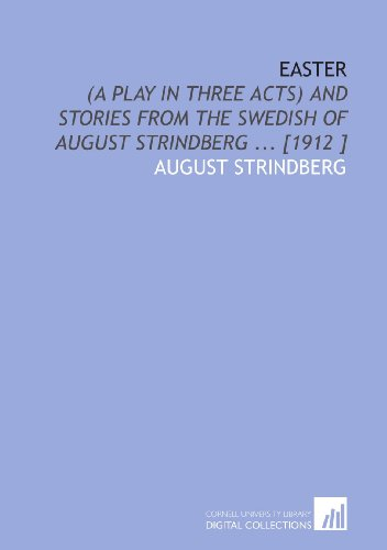 9781112461989: Easter: (a Play in Three Acts) and Stories From the Swedish of August Strindberg ... [1912 ]
