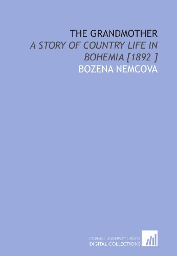 9781112463242: The Grandmother: A Story of Country Life in Bohemia [1892 ]