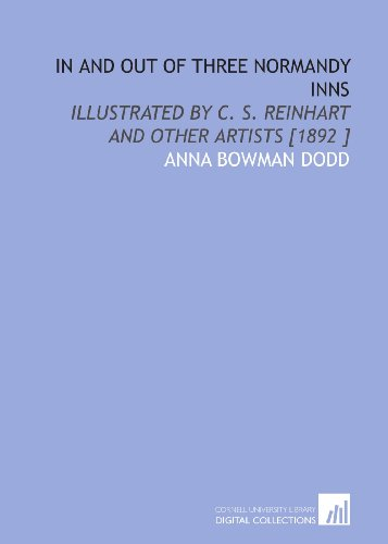 9781112468322: In and Out of Three Normandy Inns: Illustrated by C. S. Reinhart and Other Artists [1892 ]