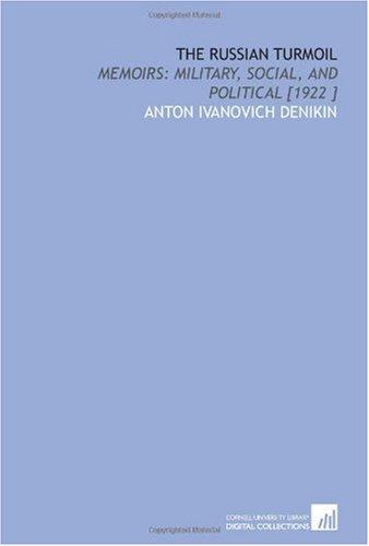 9781112468872: The Russian Turmoil: Memoirs: Military, Social, and Political [1922 ]