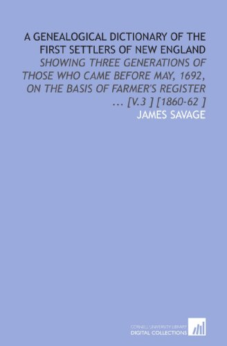 A Genealogical Dictionary of the First Settlers: James Savage