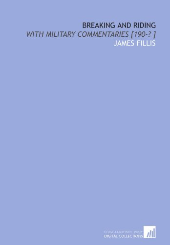 9781112474705: Breaking and riding: with military commentaries [190-? ]