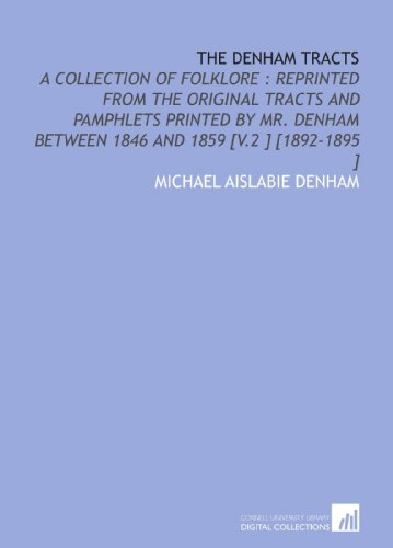 9781112484117: The Denham Tracts: A Collection of Folklore : Reprinted From the Original Tracts and Pamphlets Printed by Mr. Denham Between 1846 and 1859 [V.2 ] [1892-1895 ]