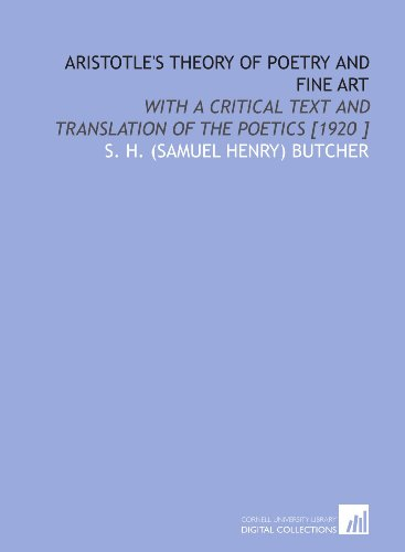 9781112487767: Aristotle's Theory of Poetry and Fine Art: With a Critical Text and Translation of the Poetics [1920 ]