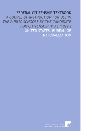 Federal Citizenship Textbook: United States. Bureau