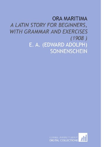 9781112503214: Ora Maritima: A Latin Story for Beginners, With Grammar and Exercises (1908 )