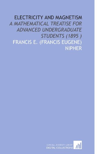 9781112503528: Electricity and Magnetism: A Mathematical Treatise for Advanced Undergraduate Students (1895 )