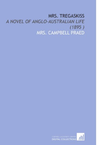 9781112503849: Mrs. Tregaskiss: A Novel of Anglo-Australian Life (1895 )