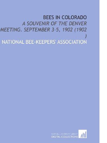9781112505560: Bees in Colorado: A Souvenir of the Denver Meeting. September 3-5, 1902 (1902 )