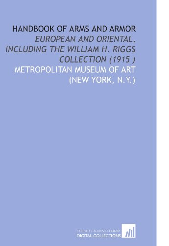 9781112519260: Handbook of Arms and Armor: European and Oriental, Including the William H. Riggs Collection (1915 )