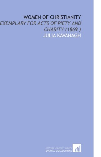 9781112519321: Women of Christianity: Exemplary for Acts of Piety and Charity (1869 )