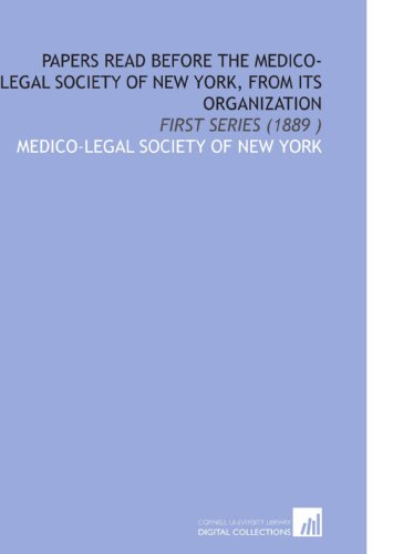 9781112519772: Papers Read Before the Medico-Legal Society of New York, From Its Organization: First Series (1889 )